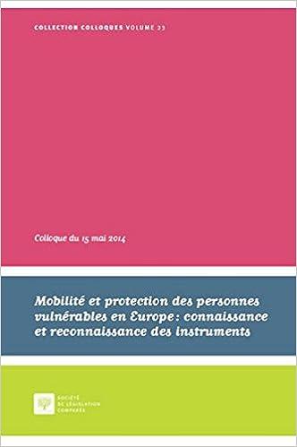 Lire en ligne Mobilité et protection des personnes vulnérables en Europe : connaissance et reconnaissance des institutions : Actes du Colloque du 15 mai 2014 pdf, epub ebook