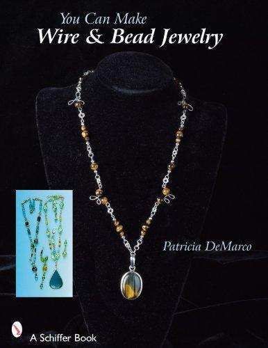 You Can Make Wire & Bead Jewelry (Schiffer Books)