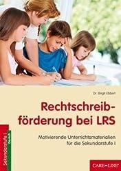Rechtschreibförderung bei LRS: Motivierende Unterrichtsmaterialien für die Sekundarstufe I