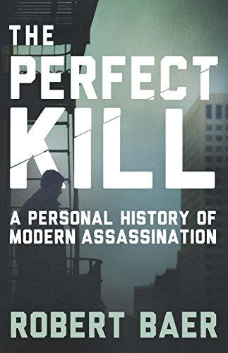 The Perfect Kill: 21 Laws for Assassins (English Edition)