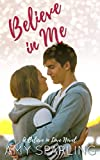 Believe in Me (Believe in Love Book 1)