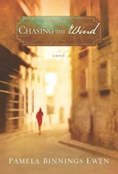 Chasing the Wind: A Novel by [Ewen, Pamela Binnings]