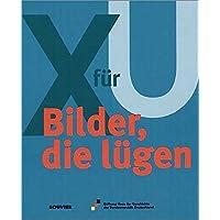 X für U: Bilder, die lügen