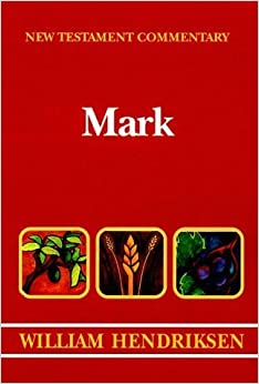 Mark (New Testament Commentary) by William Hendriksen (1983-08-01)