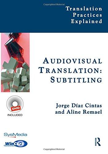 Audiovisual Translation, Subtitling (Translation Practices Explained) (Volume 2) by Routledge