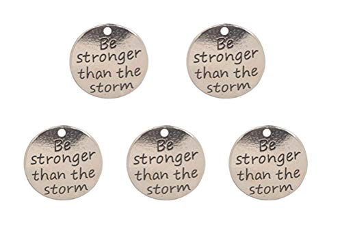 Yansanido Pack of 10 Alloy Silver Be stronger than the storm Round DIY Antique Message Charms Pendant for Making Bracelet and Necklace (Be stronger than the storm)