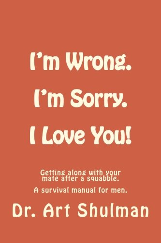 i m wrong i m sorry i love you getting along with your mate