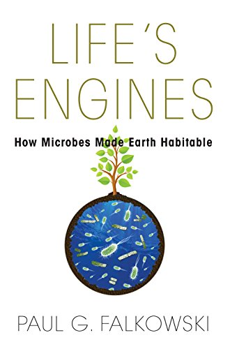 Life's Engines: How Microbes Made Earth Habitable (Science Essentials) cover