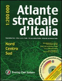 Atlante stradale d'Italia. Nord. Centro. Sud/Road atlas Italy. North. Central. South/Strassenatlas Italien Nord. Centrum. Süd: 1:200000