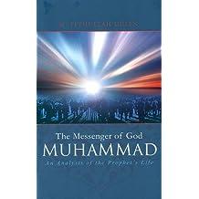 The Messenger of God: Muhammad