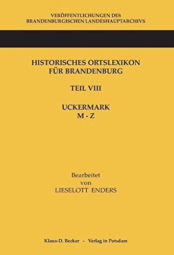 Read Online Historisches Ortslexikon Fur Brandenburg, Teil VIII, Uckermark, Band 2: M-Z (German Edition) pdf