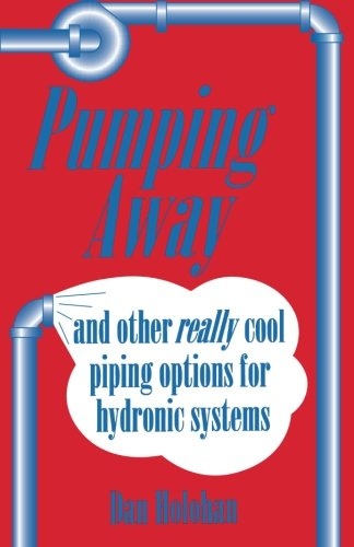 hydronic radiant heating a practical guide for the nonengineer installer