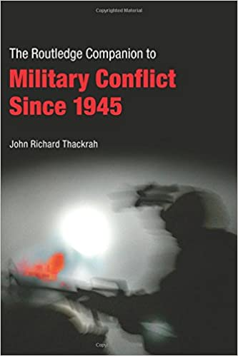 Routledge Companion to Military Conflict since 1945 (Routledge Companions)