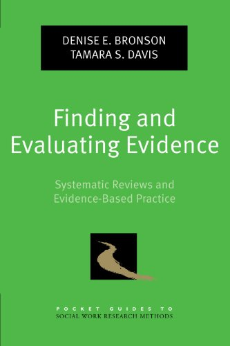 Finding and Evaluating Evidence: Systematic Reviews and Evidence-Based Practice (Pocket Guide to Social Work Research Methods)