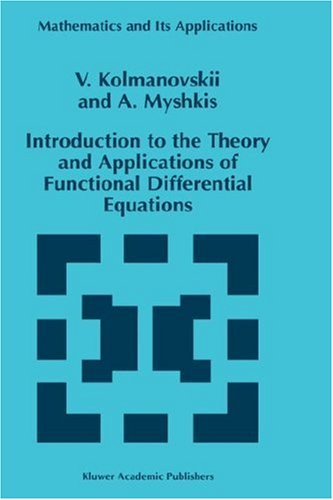 Introduction to the Theory and Applications of Functional Differential Equations (Mathematics and Its Applications)
