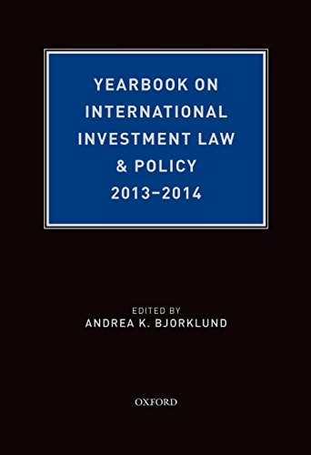 Download Yearbook on International Investment Law & Policy, 2013-2014 (Yearbook on International Investment Law and Policy) Pdf