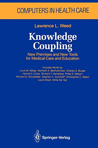Knowledge Coupling: New Premises and New Tools for Medical Care and Education (Health Informatics)