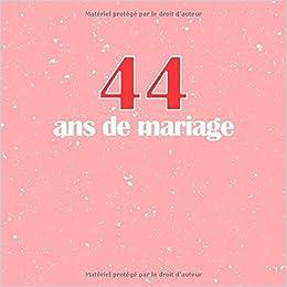 44 Ans De Mariage Livre D Anniversaire Livre D Or Mariage
