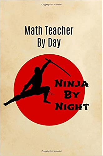 Math Teacher By Day Ninja By Night: Teacher Notebook:Math ...