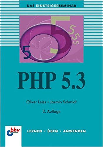 PHP 5.3 (bhv Einsteigerseminar) Broschiert – 25. Mai 2011 Oliver Leiss Jasmin Schmidt 3826675428 Programmiersprachen