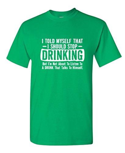 Feelin Good Tees I Told Myself That I Should Stop Drinking Party Humor Sarcastic Funny T Shirt 2XL Irish
