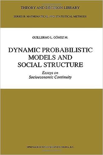 dynamic probabilistic models and social structure essays on by  dynamic probabilistic models and social structure essays on by guillermo l gomez m sean macintosh book archive