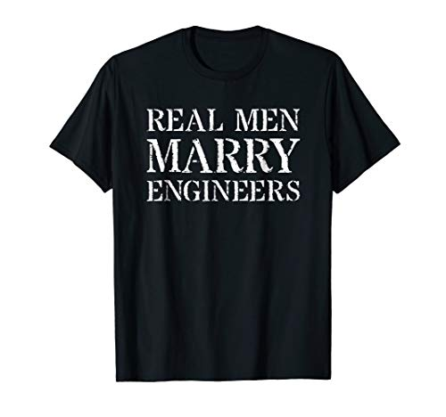 (Mens Engineering Husband T Shirt: Real Men Marry)