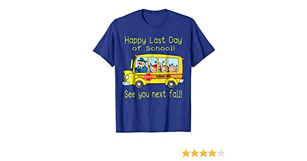 Happy Last Day of School Bus Driver See You Next Fall Shirt Fun Gift Short-Sleeve Unisex T-Shirt