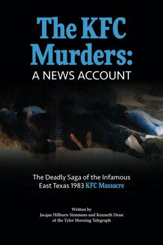 the-kfc-murders-the-deadly-saga-of-the-infamous-east-texas-1983-kfc-massacre
