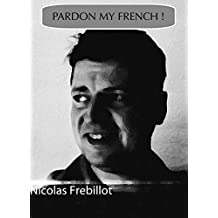 Pardon my French !: I have something to say