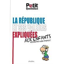 RÉPUBLIQUE ET SES VALEURS EXPLIQUÉES AUX ENFANTS (LA)