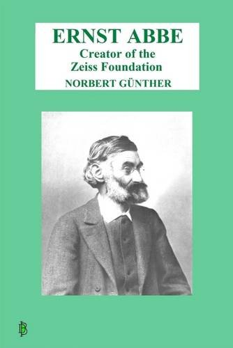 Ernst Abbe: Creator of the Zeiss Foundation