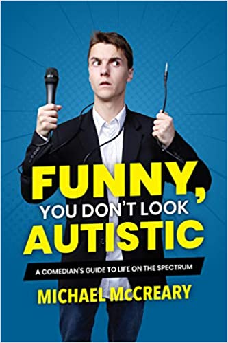 Book cover for Funny, You Don't Look Autistic by Michael McCreary. Blue background with a picture of the author standing in the foreground.