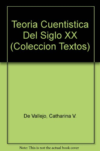 Teoria Cuentistica Del Siglo XX (Coleccion Textos) (Spanish and English Edition)