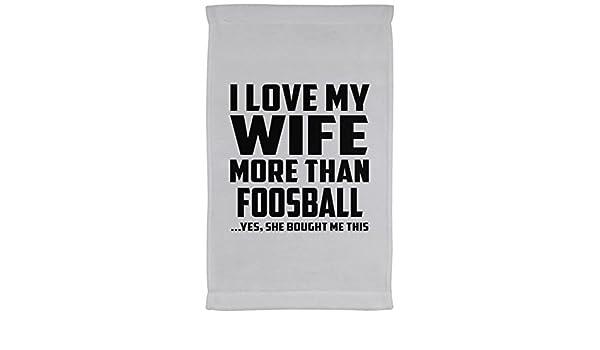 Marido toalla, I Love My esposa más de futbolín... Sí, Ella Me ...