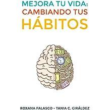 Mejora tu vida: Cambiando tus hábitos: Cómo crear hábitos de forma rápida y fácil