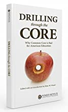 Drilling through the Core: Why Common Core is Bad for America