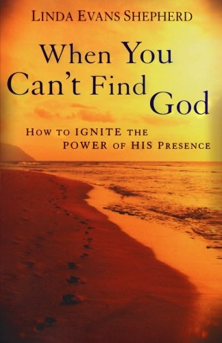 Download When You Can't Find God: How to Ignite the Power of His Presence ebook