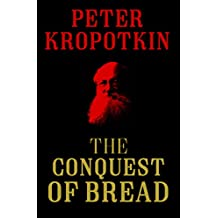 The Conquest of Bread (The Kropotkin Collection Book 1)