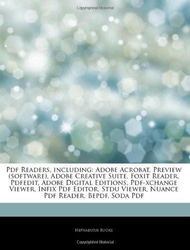 Articles On Pdf Readers, including: Adobe Acrobat, Preview (software), Adobe Creative Suite, Foxit Reader, Pdfedit, Adobe Digital Editions, ... Viewer, Nuance Pdf Reader, Bepdf, Soda Pdf