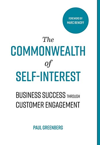 The Commonwealth of Self Interest: Business Success Through Customer Engagement (Customer Experience Strategy Best Practices)