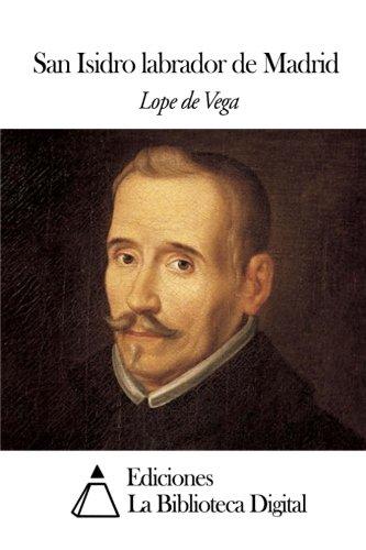 San Isidro labrador de Madrid (Spanish Edition) [Lope de Vega] (Tapa Blanda)