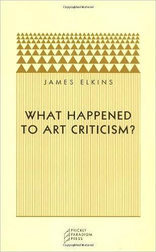 What Happened to Art Criticism? (Prickly Paradigm): Elkins, James ...