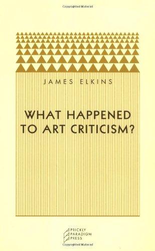 What Happened to Art Criticism? (Prickly Paradigm)