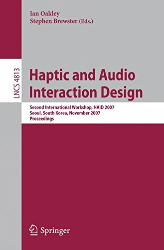 Haptic and Audio Interaction Design: Second International Workshop, HAID 2007 Seoul, Korea, November 29-30, 2007 Proceedings (Lecture Notes in Computer - Website Oakley