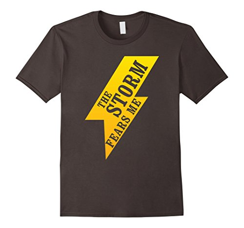The Storm Fears Me Severe Storm Chaser T-Shirt
