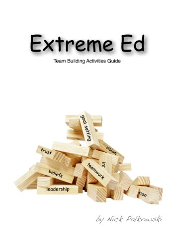 Extreme Ed: Team Building Activities Guide Extreme Activity