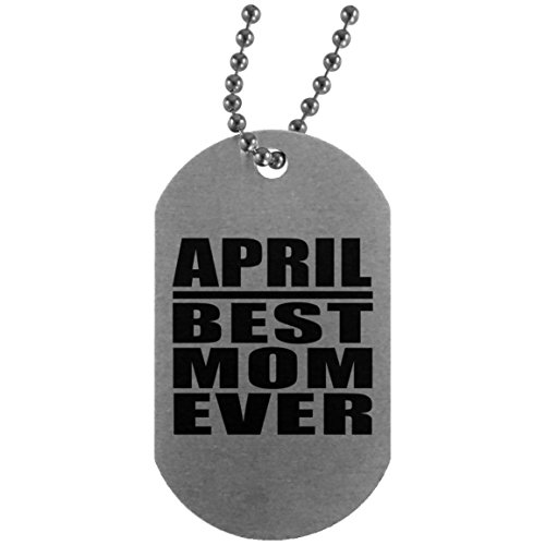 - April Best Mom Ever - Silver Dog Tag Military ID Pendant Necklace Chain - Gift for Mother Mom from Daughter Son Kid Wife Mother's Father's Day Birthday Anniversary