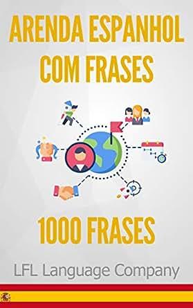 Aprenda Espanhol Com Frases 1000 Frases Para Treinar
