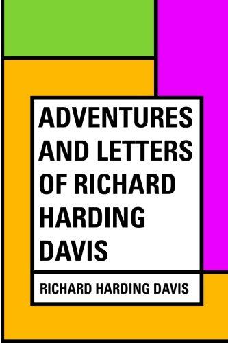 Download Adventures and Letters of Richard Harding Davis ebook
